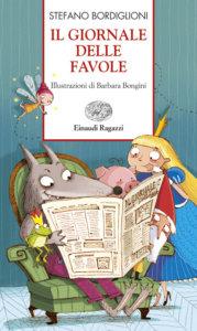 Il giornale delle favole - Bordiglioni/Bongini | Einaudi Ragazzi | 9788879269742