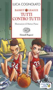 Basket League - Tutti contro tutti - Cognolato/Piana | Einaudi Ragazzi | 9788879269841