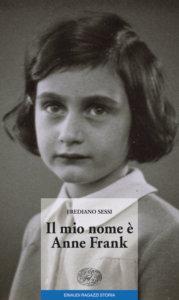 Il mio nome è Anne Frank - Sessi | Einaudi Ragazzi | 9788879268288