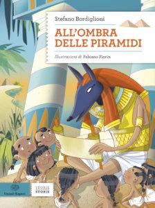 All'ombra delle piramidi - Bordiglioni/Fiorin | Einaudi Ragazzi | 9788879269872