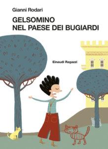 Gelsomino nel paese dei bugiardi - Rodari/Petrone | Einaudi Ragazzi | 9788879267854