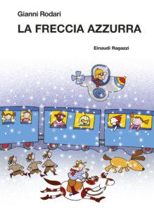 La Freccia Azzurra - Rodari/Costa | Einaudi Ragazzi | 9788879267991