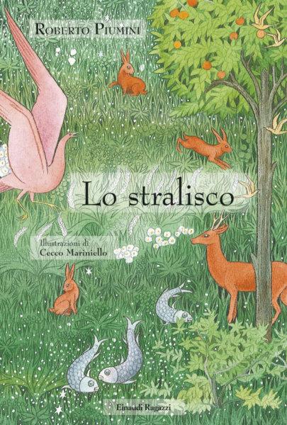 Lo stralisco - Piumini/Mariniello | Einaudi Ragazzi | 9788879268677