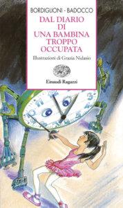 Dal diario di una bambina troppo occupata - Bordiglioni/Badocco | Einaudi Ragazzi | 9788879263290