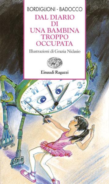 Dal diario di una bambina troppo occupata - Bordiglioni/Badocco   Einaudi Ragazzi   9788879263290