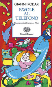 Favole al telefono - Rodari | Einaudi Ragazzi | 9788879261135