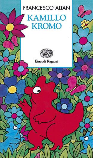 Kamillo Kromo - Altan | Einaudi Ragazzi | 9788879261418