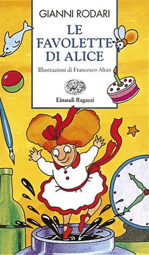 Le favolette di Alice - Rodari | Einaudi Ragazzi | 9788879261586