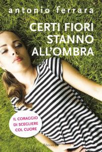Certi fiori stanno all'ombra - Antonio Ferrara