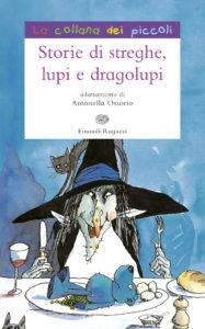 Storie di streghe, lupi e dragolupi - AA.VV. | Einaudi Ragazzi | 9788879265959