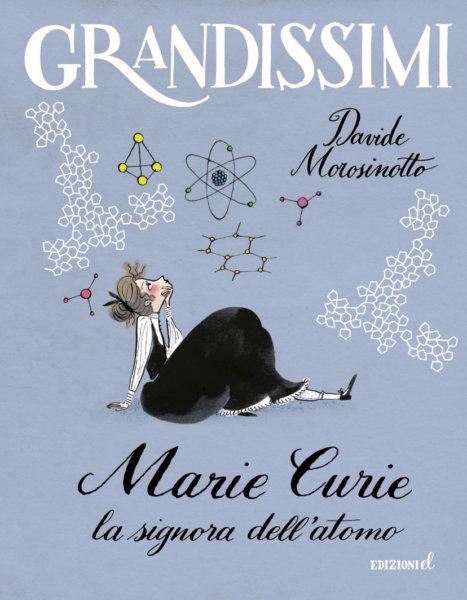Marie Curie, la signora dell'atomo - Morosinotto/Not | Edizioni EL | 9788847734517