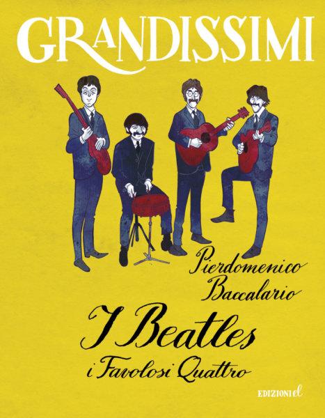 I Beatles, i Favolosi Quattro - Baccalario/Ferrario | Edizioni EL | 9788847734531