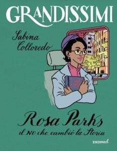 Rosa Parks il NO che cambiò la Storia - Sabina Colloredo