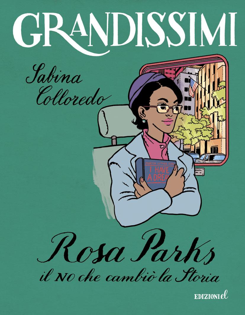 Rosa Parks, il NO che cambiò la Storia - Colloredo | Edizioni EL