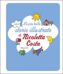 Le più belle storie illustrate di Nicoletta Costa - Costa | Edizioni EL | 9788847734678