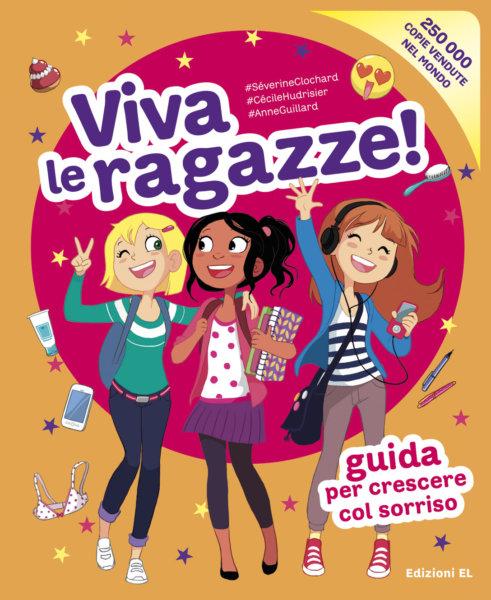 Viva le ragazze! - Clochard/Hudrisier e Guillard | Edizioni EL | 9788847734692