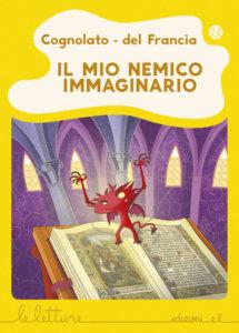 Il mio nemico immaginario - Cognolato e del Francia/Fiorin | Edizioni EL | 9788847734807