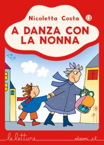 A danza con la nonna - Costa - R | Edizioni EL | 9788847735088