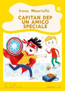Capitan Dep - Un amico speciale - Mauriello/Bordoni - G | Edizioni EL | 9788847735095