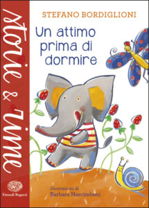 Un attimo prima di dormire - Bordiglioni/Nascimbeni | Einaudi Ragazzi | 9788866563815
