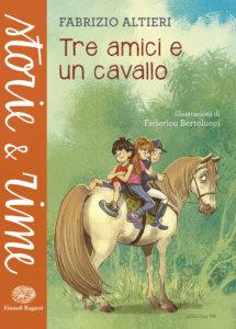 Tre amici e un cavallo - Altieri/Bertolucci | Einaudi Ragazzi | 9788866563822