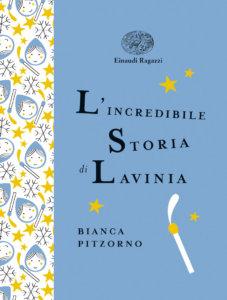 L'incredibile storia di Lavinia - Bianca Pitzorno