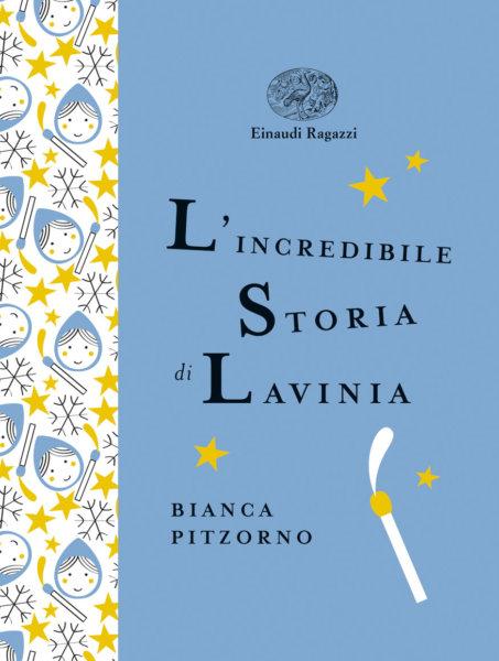 L'incredibile storia di Lavinia - Pitzorno/Bussolati | Einaudi Ragazzi | 9788866563846