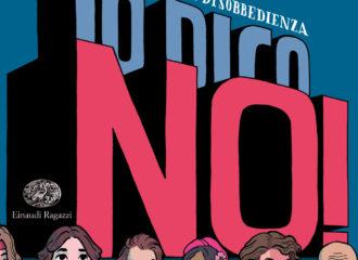Io dico no! - Storie di eroica disobbedienza - Aristarco/Pellizzon | Einaudi Ragazzi | 9788866563921