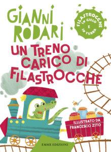 Un treno carico di filastrocche - Rodari/Zito | Emme Edizioni | 9788867145072