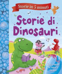 Storie in 5 minuti - Storie di Dinosauri | Emme Edizioni | 9788867146048
