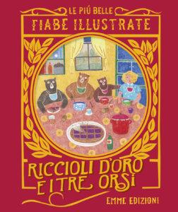 Riccioli d'Oro e i tre orsi - Campello/Paderni | Emme Edizioni | 9788867146277