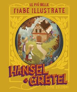 Hansel e Gretel - Campello/Bordicchia | Emme Edizioni | 9788867146284