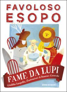 Fame da lupi - Favoloso Esopo - Giuditta Campello