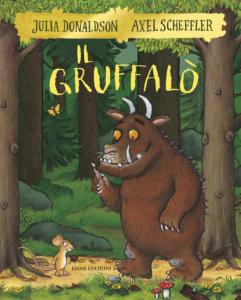 Il Gruffalò - Julia Donaldson e Axel Scheffler