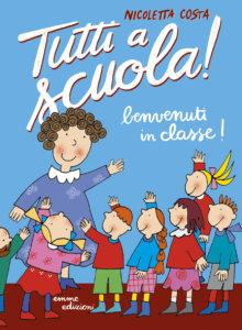 Benvenuti in classe! - Costa | Emme Edizioni | 9788867146352
