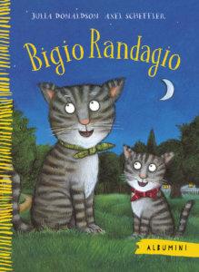 Bigio Randagio - Julia Donaldson e Axel Scheffler