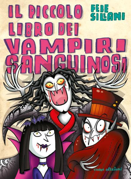Il piccolo libro dei vampiri sanguinosi - Sillani | Emme Edizioni | 9788867146697