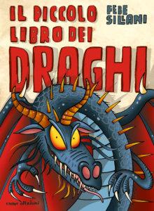 il piccolo libro dei draghi - Febe Sillani