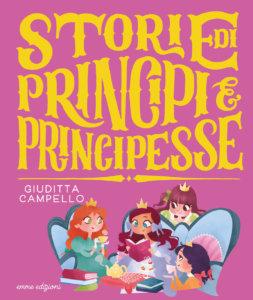 Storie di principi e principesse - Giuditta Campello