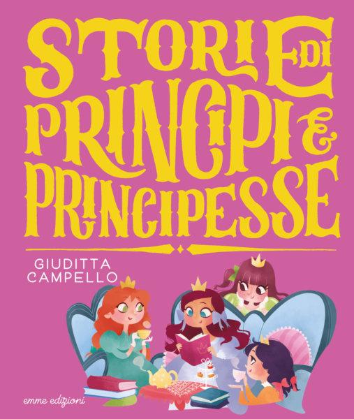 Storie di principi e principesse - Campello/Capriotti | Emme Edizioni | 9788867146710