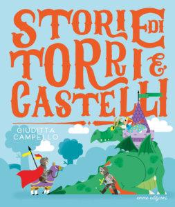 Storie di torri e castelli - Campello/Costamagna | Emme Edizioni | 9788867146734