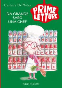 Da grande sarò una chef - De Melas/Simeone | Emme Edizioni | 9788867146833