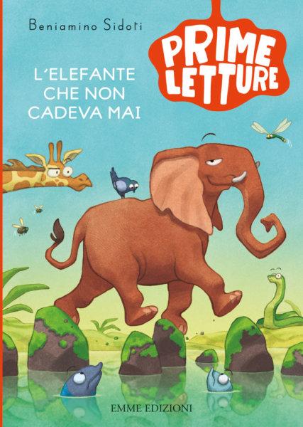 L'elefante che non cadeva mai - Sidoti/Fornaciari | Emme Edizioni | 9788867146857