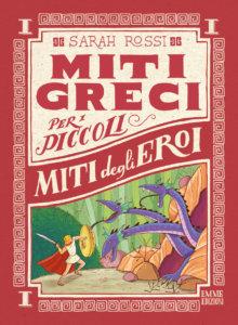 Miti degli eroi - Rossi/Bongini | Emme Edizioni | 9788867146864