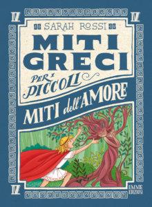 Miti dell'amore - Rossi/Bongini | Emme Edizioni | 9788867146895