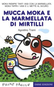 Mucca Moka e la marmellata di mirtilli - Traini | Emme Edizioni | 9788867146390