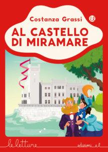 Al castello di Miramare - Grassi/Nocentini - R | Edizioni EL | 9788847735125