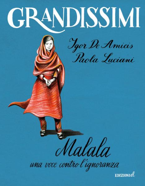 Malala, una voce contro l'ignoranza - De Amicis e Luciani/Mora | Edizioni EL | 9788847735156