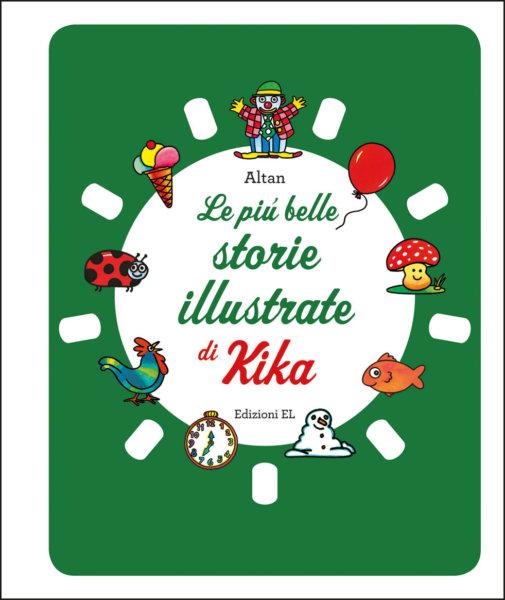 Le più belle storie illustrate di Kika - Altan | Edizioni EL | 9788847735217