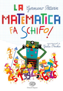 La matematica fa schifo! - Pettarin/Orecchia | Einaudi Ragazzi | 9788866563945